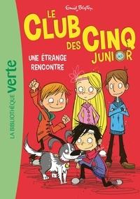 Enid Blyton - Le Club des Cinq Junior 03 - Une étrange rencontre.