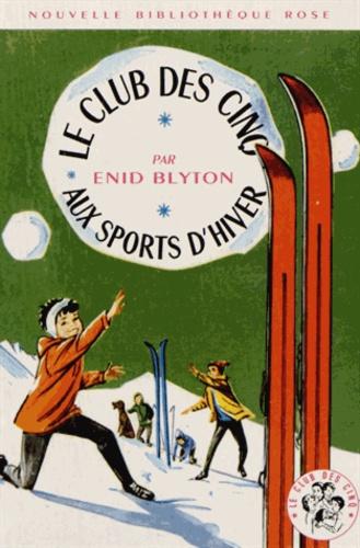 Enid Blyton - Le Club des Cinq  : Le Club des Cinq aux sports d'hiver.
