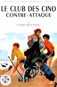 Enid Blyton - Le Club des Cinq  : Le Club des Cinq contre-attaque.