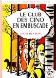Enid Blyton - Le Club des Cinq  : Le Club des Cinq en embuscade.