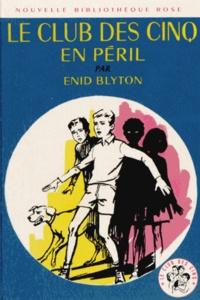 Enid Blyton - Le Club des Cinq  : Le Club des Cinq en péril.