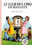 Enid Blyton - Le Club des Cinq  : Le Club des Cinq en roulotte.