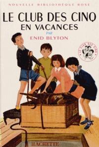 Enid Blyton - Le Club des Cinq  : Le Club des Cinq en vacances.