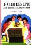 Enid Blyton - Le Club des Cinq  : Le Club des Cinq et le coffres aux merveilles.