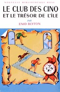 Enid Blyton - Le Club des Cinq  : Le Club des Cinq et le trésor de l'île.