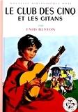Enid Blyton - Le Club des Cinq  : Le Club des Cinq et les gitans.