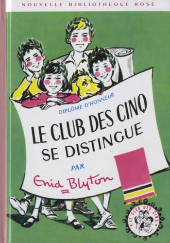 Enid Blyton - Le Club des Cinq  : Le Club des Cinq se distingue.