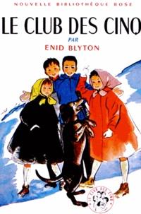Enid Blyton - Le Club des Cinq  : Le Club des Cinq.