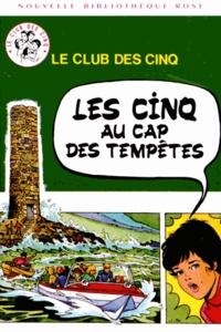 Enid Blyton - Le Club des Cinq  : Les Cinq au cap des tempêtes.