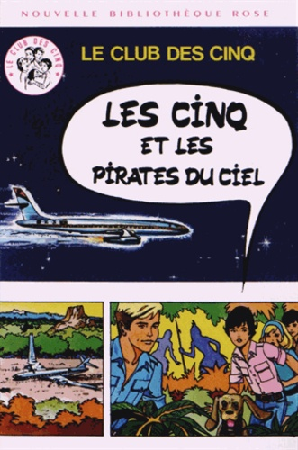 Enid Blyton - Le Club des Cinq  : Les Cinq et les pirates du ciel.