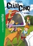 Enid Blyton - Le Club des Cinq Tome 10 : Le Club des Cinq va camper.