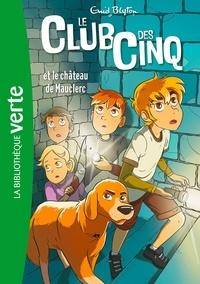 Enid Blyton - Le Club des Cinq Tome 12 : Le Club des Cinq et le château de Mauclerc.