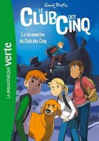 Enid Blyton - Le Club des Cinq Tome 14 : La locomotive du Club des Cinq.