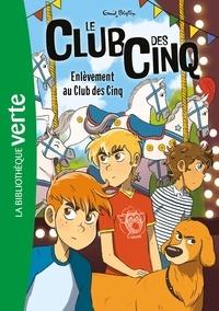 Enid Blyton - Le Club des Cinq Tome 15 : Enlèvement au Club des Cinq.