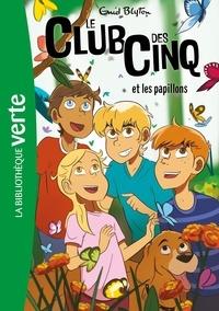 Enid Blyton - Le Club des Cinq Tome 17 : Le Club des Cinq et les papillons.