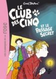 Enid Blyton - Le Club des Cinq Tome 2 : Le Club des Cinq et le passage secret.