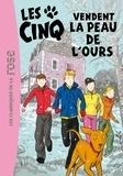 Enid Blyton et Claude Voilier - Le Club des Cinq Tome 33 : Les Cinq vendent la peau de l'ours.