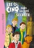 Enid Blyton et Claude Voilier - Le Club des Cinq Tome 45 : Les Cinq dans la cité secrète.