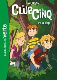 Enid Blyton - Le Club des Cinq Tome 8 : Le Club des Cinq pris au piège.