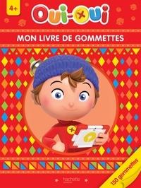 Enid Blyton et  Hachette Jeunesse - Oui-Oui, Mon livre de gommettes 4+.