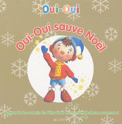 Enid Blyton - Oui-Oui sauve Noël - Apprends les secrets du Père Noël dans une fabuleuse aventure !.