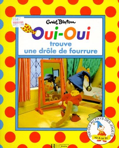 Oui Oui Trouve Une Drôle De Fourrure Album
