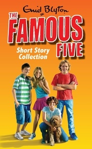 Enid Blyton - The Famous Five Short Story Collection.