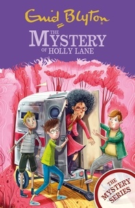 Enid Blyton - The Mystery of Holly Lane - Book 11.