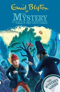 Enid Blyton - The Mystery of Tally-Ho Cottage - Book 12.