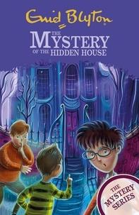 Enid Blyton - The Mystery of the Hidden House - Book 6.