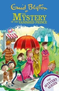 Enid Blyton - The Mystery of the Vanished Prince - Book 9.