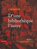 Enis Batur - D'une bibliothèque l'autre.