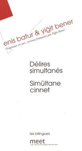 Enis Batur et Yigit Bener - Délires simultanés.
