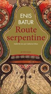 Enis Batur - Route serpentine.