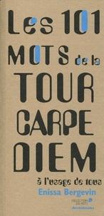 Enissa Bergevin - Les 101 mots de la tour Carpe Diem.