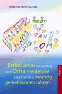 Enkel Jonas mit Handicap und Oma Heiderose erzählen aus 20 gemeinsamen Jahren - Mit zahlreichen, teilweise farbigen Abbildungen.