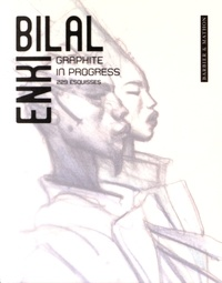 Enki Bilal - Graphite in progress - 229 esquisses.