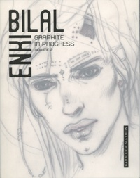 Enki Bilal - Graphite in progress - Volume 2.