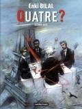 Enki Bilal - Le Monstre Tome 4 : Quatre ? - Dernier acte.