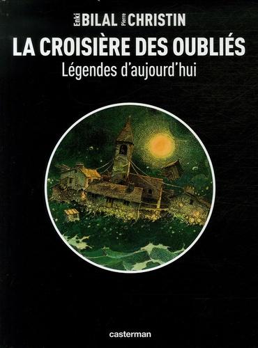 Enki Bilal et Pierre Christin - Légendes d'aujourd'hui  : La croisière des oubliés.