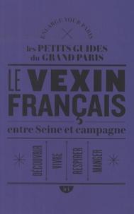 Enlarge your Paris - Le vexin français entre Seine et campagne.