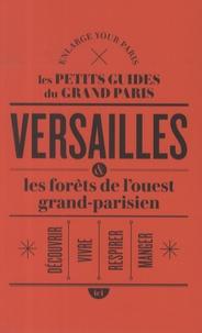 Enlarge your Paris - Versailles & les forêts de l'ouest grand-parisien.