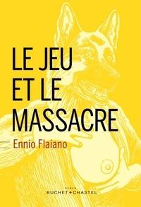 Ennio Flaiano - Le jeu et le massacre.