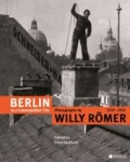 Enno Kaufhold - Berlin as a Cosmopolitan City - Photographs by Willy Römer 1919-1933.