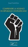 Enoch Tompté-Tom - Comprendre la violence en République centrafricaine.