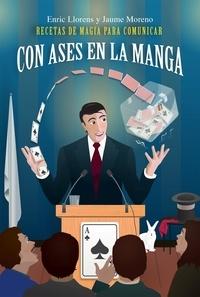Enric Llorens Fleck et Jaume Moreno Sánchez - Con ases en la manga.