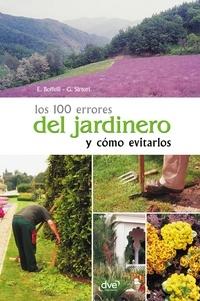Enrica Boffelli et G. Sirtori - Los 100 errores del jardinero y cómo evitarlos.