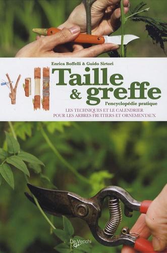 Enrica Boffelli et Guido Sirtori - Taille et greffe - L'encyclopédie pratique.