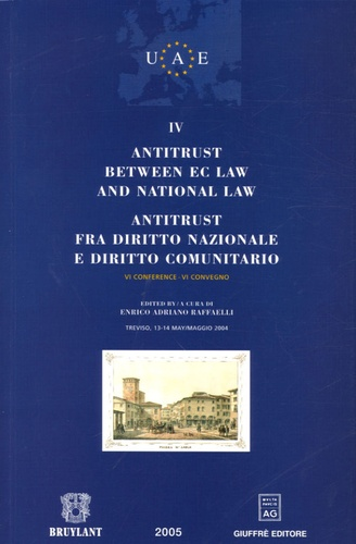 Enrico Adriano Raffaelli et Mario Monti - Antitrust Between EC Law and National Law ; Antitrust fra diritto nazionale e diritto comunitario - Tome 4.