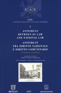 Enrico Adriano Raffaelli - Antitrust between EC law and national law ; Antitrust fra diritto nazionale e diritto comunitario - Tome 5.